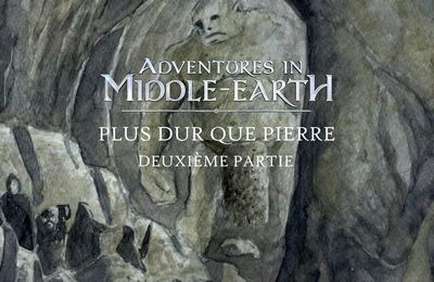 CR Adventures in Middle-Earth : Plus dur que pierre (2/4)