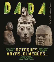 Revue Dada n 251- La première revue d'art Aztèques, Mayas, Olmèques...