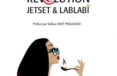 Révolution, jetset et lablabi... le livre qui vous fait enfin découvrir qui sont ces sympathiques et irréductibles Tunisiens...