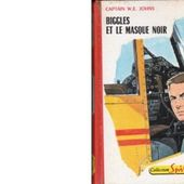 Captain E.W. JOHNS : Biggles et le Masque noir - Les Lectures de l'Oncle Paul