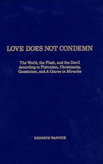 """Love does not condemn"" de Kenneth Wapnick (Chapitre 11 à 17)"