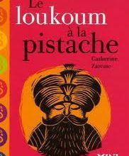 Le loukoum à la pistache de Catherine Zarcate