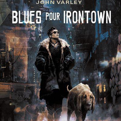 John Varley Blues pour Irontown