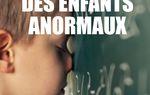 LA FABRIQUE DES ENFANTS ANORMAUX