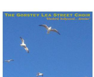 The Gorstey Lea Street Choir 💿 Bluebird, Hollywood... Domino