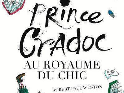 Prince cradoc au royaume du chic / Robert Paul Weston - Seuil jeunesse