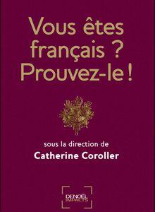 Vous êtes français ? Prouvez-le ! (Dir. Catherine Coroller)