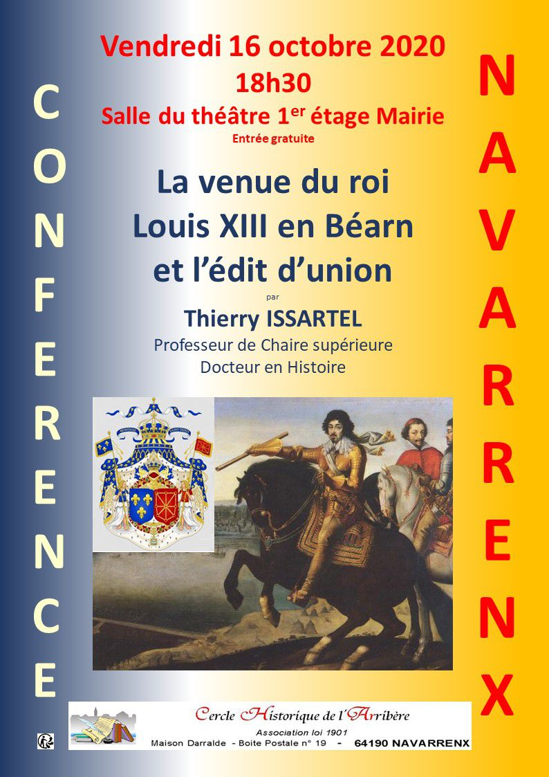 """RATTACHEMENT du BEARN à la FRANCE""  : VENDREDI 16 OCTOBRE, CONFERENCE DE THIERRY ISSARTEL SUR LA VENUE DE LOUIS XIII à NAVARRENX"