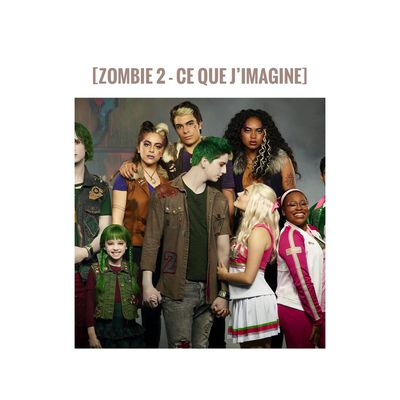[Zombie 2 - Ce que j'imagine]