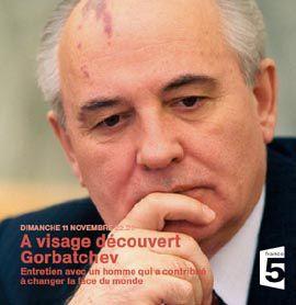 Gorbatchev à visage découvert. Entretien sur France 5.