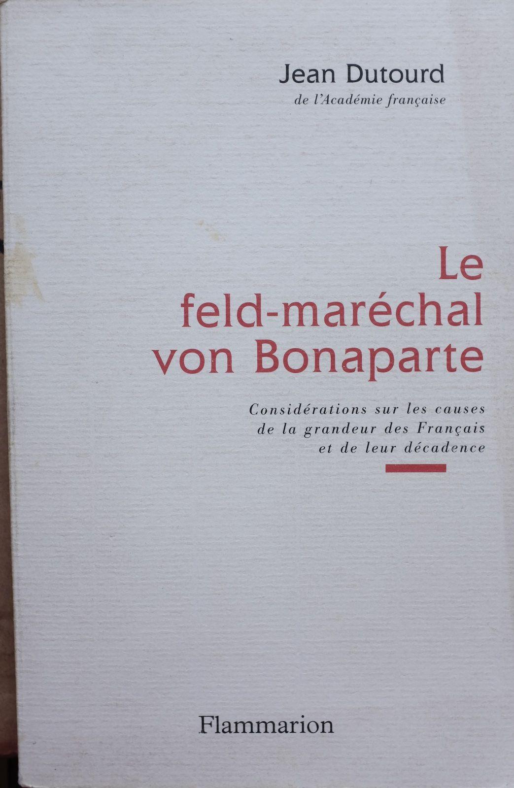 Jean Dutourd: Conversation avec le général / Le feld-maréchal von Bonaparte