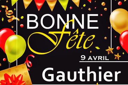 En ce 9 avril, nous souhaitons une bonne fête à Gauthier 🙂