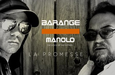 Barange & Manolo (the Voice of the Gysies) ~ La Promesse