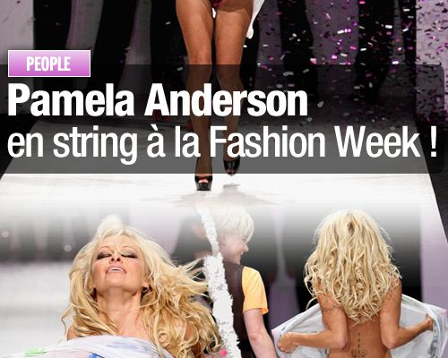 Pamela Anderson en string à la Fashion Week !