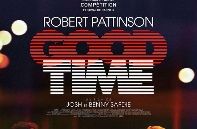 Critique Ciné : Good Time (2017)