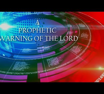 A PROPHETIC WARNING OF THE LORD