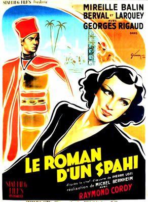 Le Roman d'un spahi de Michel Bernheim avec Mireille Balin