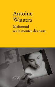 Mahmoud ou la montée des eaux, de Antoine Wauters