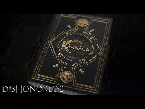 ACTUALITE : #BookOfKarnaca la vidéo narrative de #Dishonored2