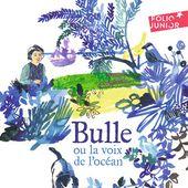 Bulle ou la voix de l'océan. René FALLET - 1987 (Dès 9 ans) - VIVRELIVRE