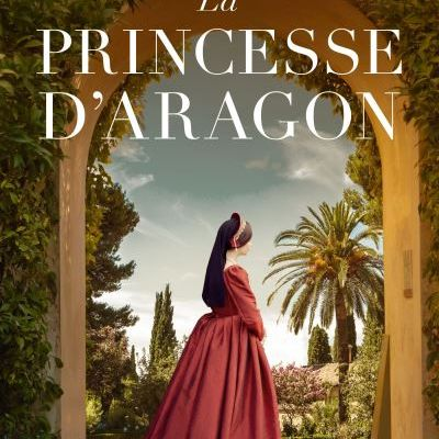 La Princesse d'Aragon de Philippa GREGORY