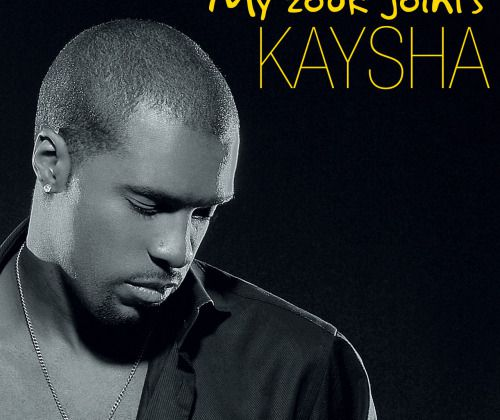 KAYSHA-MY ZOUK JOINTS-2010