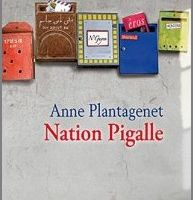 Nation Pigalle - Anne Plantagenet