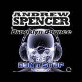 Andrew Spencer And Brooklyn Bounce - Don't Stop (Original Mix)