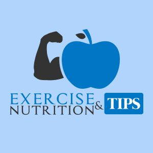 Exercise and Nutrition Tips
