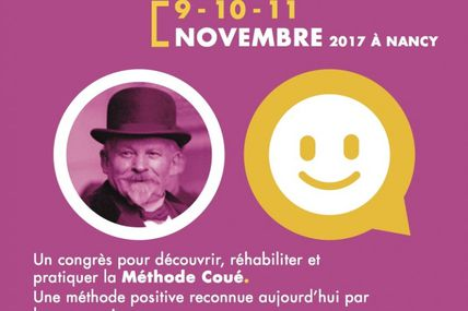 Nancy Deuxième congrès international de la Méthode Coué et de ses applications contemporaines 9, 10 et 11 Novembre 2017