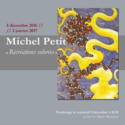 """en décembre, au Merle Moqueur: Michel Petit et ses """"Récréations colorées"""""""