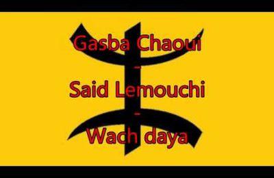 Gasba chaoui - Said Lemouchi - Wach daya