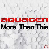 Aquagen - More Than This (Radio Edit)