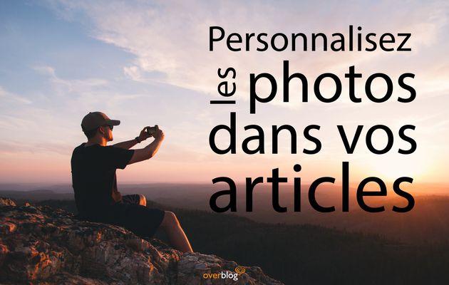 NEW -  Personnalisez vos images selon vos envies !