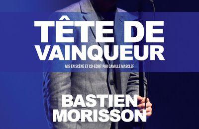 BASTIEN MORISSON DANS « TETE DE VAINQUEUR »