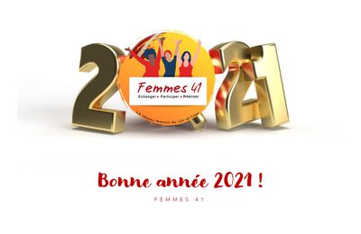 Femmes 41 vous souhaite une très bonne année 2021 !