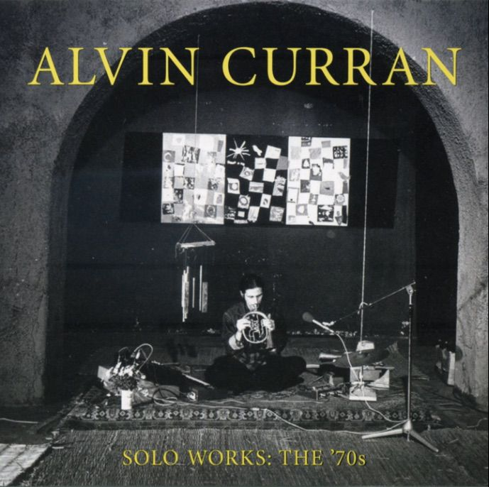 Alvin Curran / Solo works : the '70s