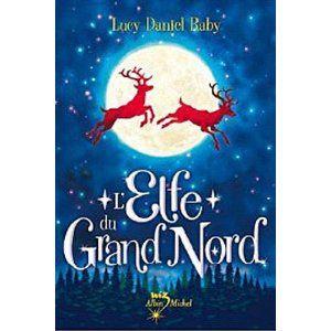 L'Elfe du grand nord / Lucy Daniel Raby
