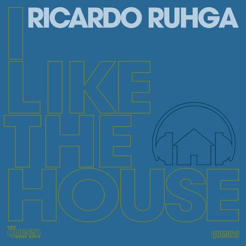 QHM528 - Ricardo Ruhga - I Like The House (Original Mix)