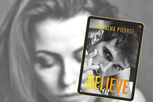 Believe in - Natacha Pilorge en auto-édition