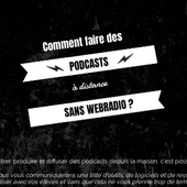 Faire des podcasts à distance sans webradio by raphael.daniel.heredia on Genially