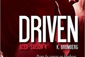 Driven tome 4 : Aced de K. BROMBERG