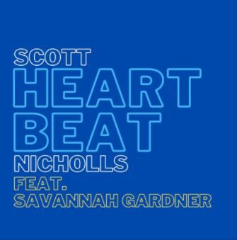 Scott Nicholls • Heartbeat Feat. Savannah Gardner