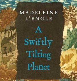 Madeleine L'Engle - *A Swiftly Tilting Planet (Time Quintet, B3)