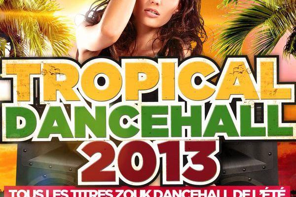 [DANCEHALL] TROPICAL DANCEHALL 2013 - 2013