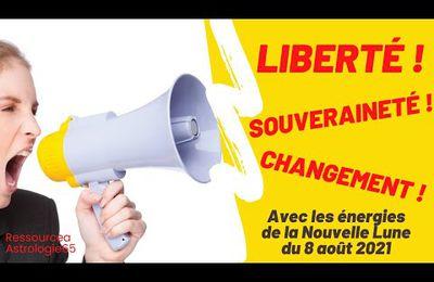 Nouvelle Lune du 8 juillet 2021 - Liberté, Souveraineté et Changement !