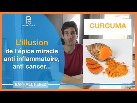 Curcuma : l'illusion de l'épice miracle anti-inflammatoire, anticancer...
