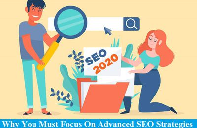 Why You Must Focus on Advanced SEO Strategies