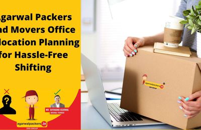 How to Make Plan for shifting Office? Agarwal Office Relocation Services