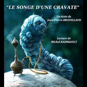"""Le Songe d'une Cravate"" de Jean-Pierre BROUILLAUD"